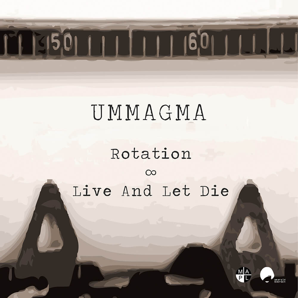 "Ummagma single: ""Rotation / Live and Let Die"" (Emerald & Doreen Records) 10"