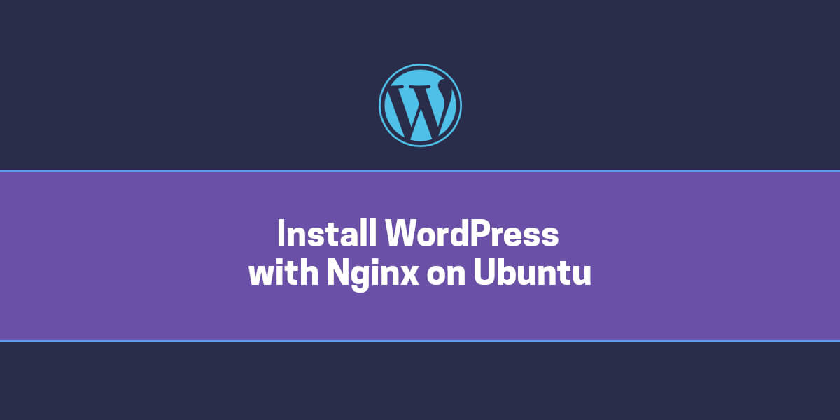 How to install WordPress on an Ubuntu 16.04 VPS with Nginx 4