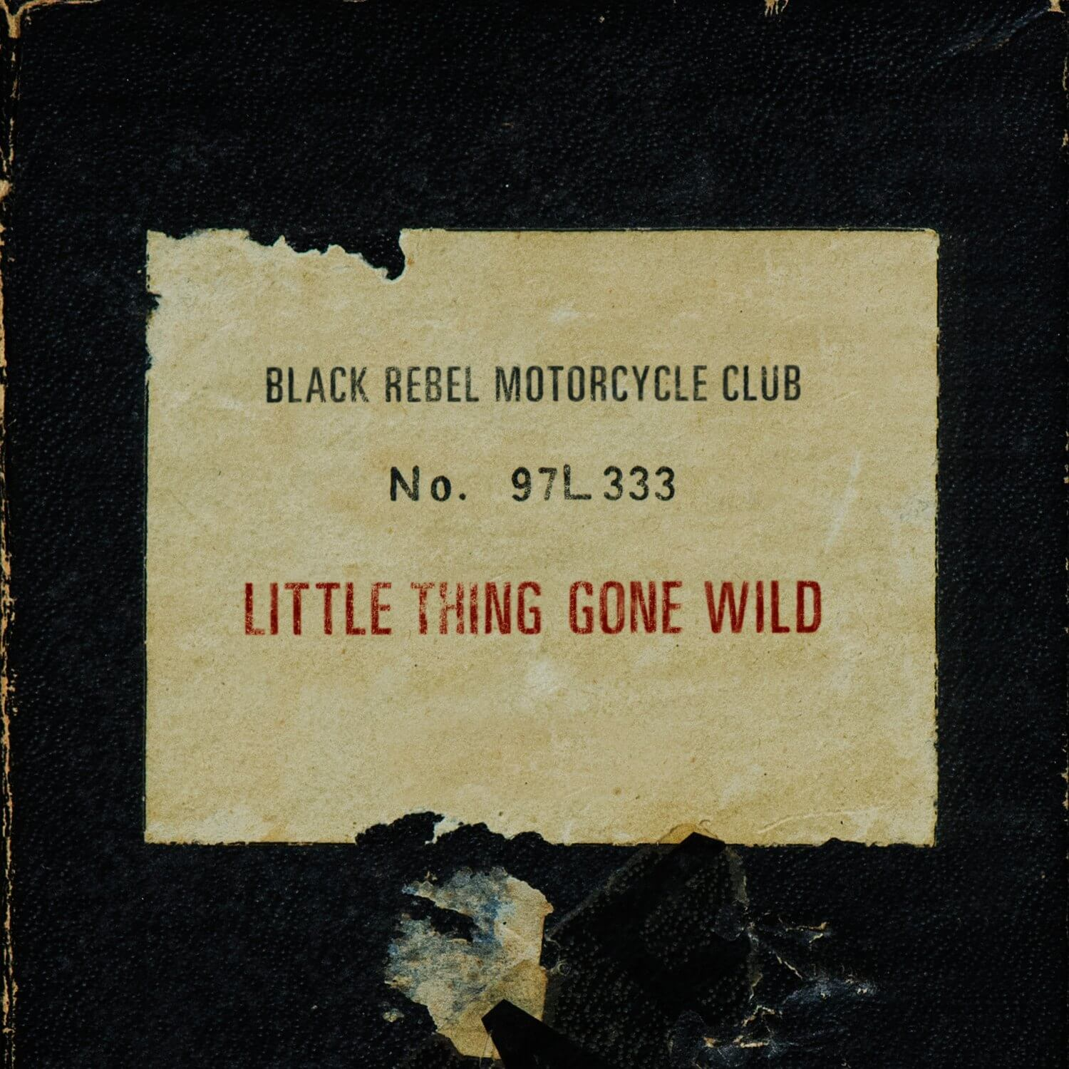 """""""Little Thing Gone Wild"""" by Black Rebel Motorcycle Club 1"""